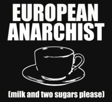 European Anarchist (milk and two sugars) by berndt2