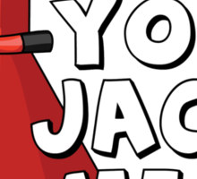 You jack me up Sticker
