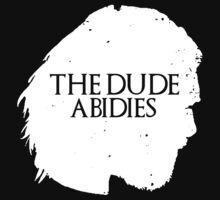 The Dude Abides by IchaFazari