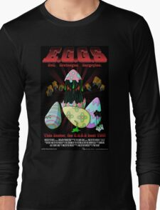 E.G.G.s - This Easter, the EGGs hunt you! Long Sleeve T-Shirt