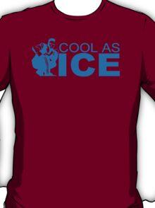 Cool As Ice Mens Womens Hoodie / T-Shirt T-Shirt