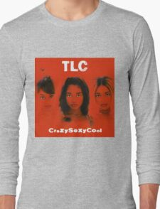 TLC-Crazy Sexy Cool Long Sleeve T-Shirt