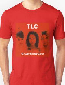 TLC-Crazy Sexy Cool Unisex T-Shirt