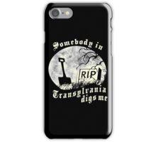 Somebody in Transylvania Digs Me iPhone Case/Skin