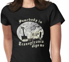 Somebody in Transylvania Digs Me Womens Fitted T-Shirt