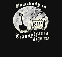 Somebody in Transylvania Digs Me T-Shirt