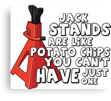 Jack stands are like potato chips Canvas Print