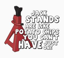 Jack stands are like potato chips by TswizzleEG