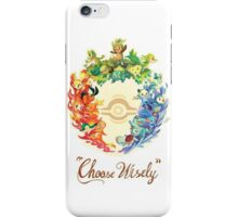 Choose wisely! iPhone Case/Skin