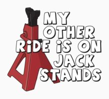 My other ride is on jack stands by TswizzleEG