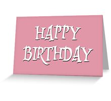 Happy Birthday Typography White Letters on Pink Greeting Card