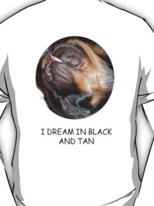 Rottweiler's Dream In Black and Tan T-Shirt