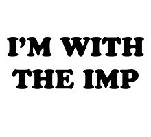 Game of Thrones - I'm with the Imp Photographic Print