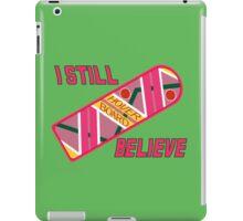 I Still Believe iPad Case/Skin