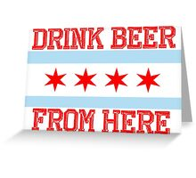 Drink Beer From Here Greeting Card