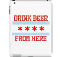 Drink Beer From Here iPad Case/Skin