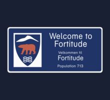 Welcome to Fortitude Sign - Fortitude T-shirt by Rory1973
