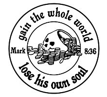 MARK 8:36 YOU CANT TAKE IT WITH YOU Photographic Print