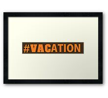 #VACation Framed Print