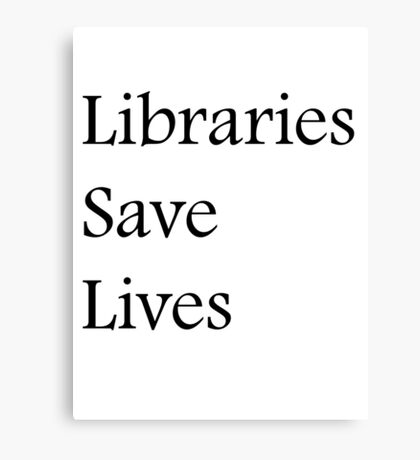 Libraries Save Lives - Fundraiser Canvas Print