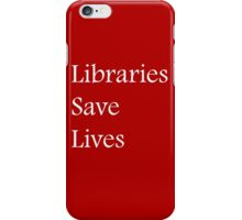 Libraries Save Lives - Fundraiser iPhone Case/Skin