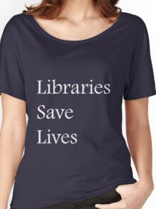 Libraries Save Lives - Fundraiser Women's Relaxed Fit T-Shirt