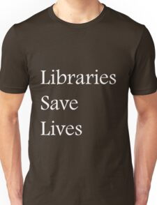Libraries Save Lives - Fundraiser Unisex T-Shirt