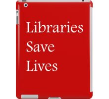 Libraries Save Lives - Fundraiser iPad Case/Skin