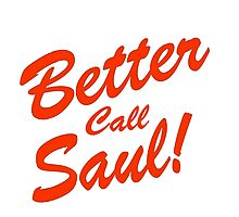 Better Call Saul! by DickieNips