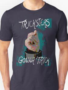 Trickster's gonna Trick Unisex T-Shirt