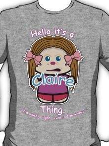 It's a Claire thing T-Shirt