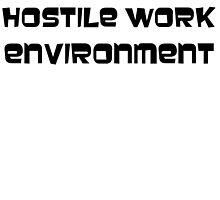 Hostile Work Environment by sajmae