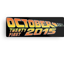 Back to the Future October 21, 2015  30 year anniversary Metal Print