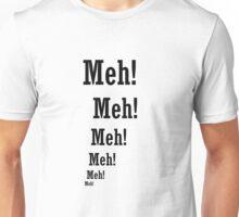 meh meh meh meh meh Unisex T-Shirt