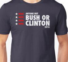 Anyone But Bush or Clinton 2016 Unisex T-Shirt