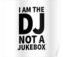 I'm the DJ not a Jukebox Poster