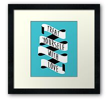 Treat Yourself with Love (Banner) Framed Print