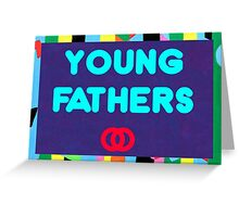 young fathers Greeting Card