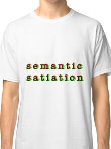 Semantic Satiation Classic T-Shirt