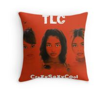 TLC-Crazy Sexy Cool Throw Pillow