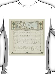 The Baby's Opera - A Book of Old Rhymes With New Dresses - by Walter Crane - 1900-58 Dance A Baby T-Shirt
