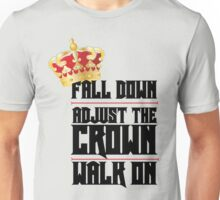Fall Down, Adjust the Crown, Walk on Unisex T-Shirt