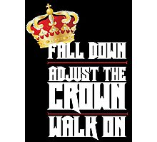 Fall Down, Adjust the Crown, Walk on 2 Photographic Print