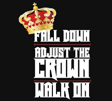 Fall Down, Adjust the Crown, Walk on 2 Unisex T-Shirt