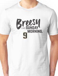 Breesy Like Sunday Morning Unisex T-Shirt