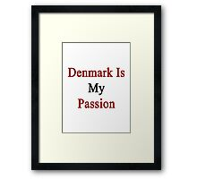 Denmark Is My Passion  Framed Print
