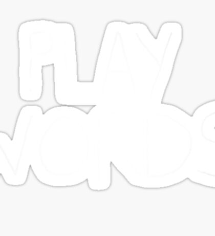 Play on Words (no black shapes in the letters) Sticker