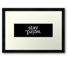 Stay Weird Framed Print