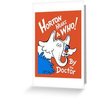 Horton Hears Doctor Who! Greeting Card