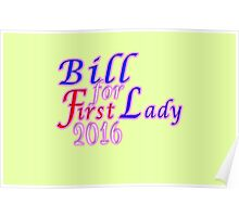 Bill for First Lady 2016 Poster